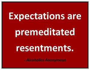 resentments expectations